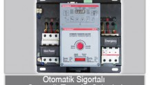 Otomatik Sigortalı Otomatik Transfer Şalteri