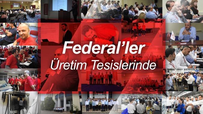 Federal'ler Üretim Tesislerinde