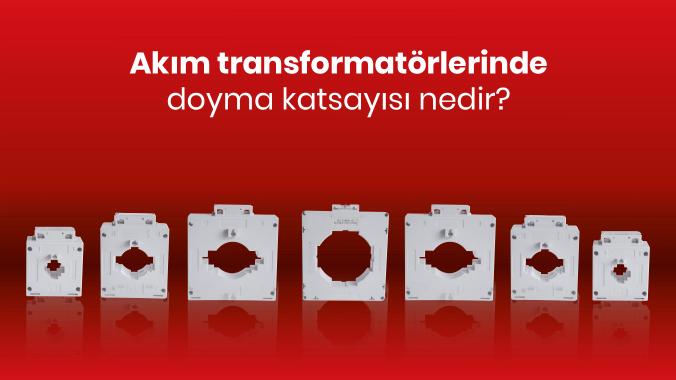 Akım transformatörlerinde doyma katsayısı nedir?